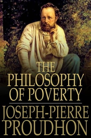 The Philosophy of Poverty The System of Economic Contradictions
