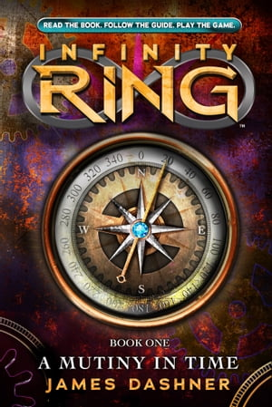Infinity Ring 1: A Mutiny in Time