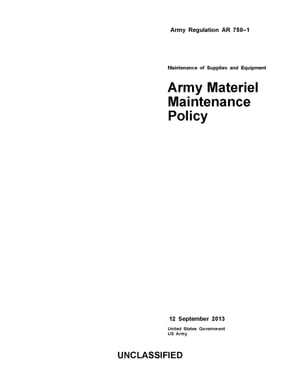 Army Regulation AR 750-1 Maintenance of Supplies and Equipment Army Materiel Maintenance Policy 12 September 2013