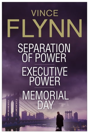 Vince Flynn Collectors' Edition #2 Separation of Power, Executive Power, and Memorial Day