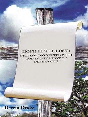 Hope is Not Lost Staying Connected with God in the Midst of Depression