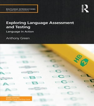 Exploring Language Assessment and Testing Language in Action