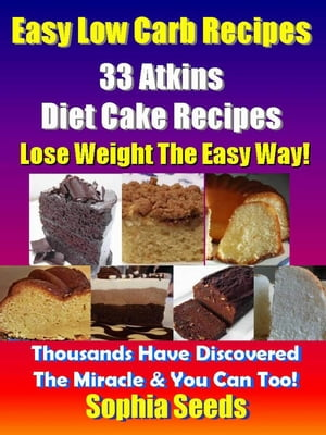 Easy Low Carb Recipes - 33 Atkins Diet Cake Recipes Atkin Low Carb Recipes