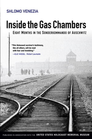 Inside the Gas Chambers Eight Months in the Sonderkommando of Auschwitz