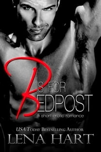 B is for Bedpost (David & Tena #2)