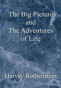 The Big Picture and The Adventures of Life