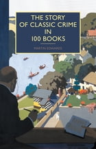 The Story of Classic Crime in 100 Books Cover Image