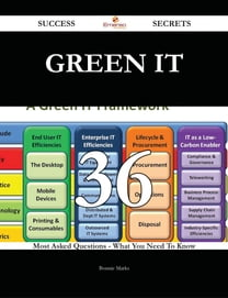 Green IT 36 Success Secrets - 36 Most Asked Questions On Green IT - What You Need To Know