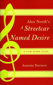 Alex North's A Streetcar Named Desire