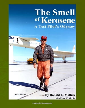 The Smell of Kerosene: A Test Pilot's Odyssey - NASA Research Pilot Stories,  XB-70 Tragic Collision,  M2-F1 Lifting Body,  YF-12 Blackbird,  Apollo LLRV