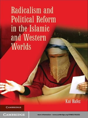 Radicalism and Political Reform in the Islamic and Western Worlds