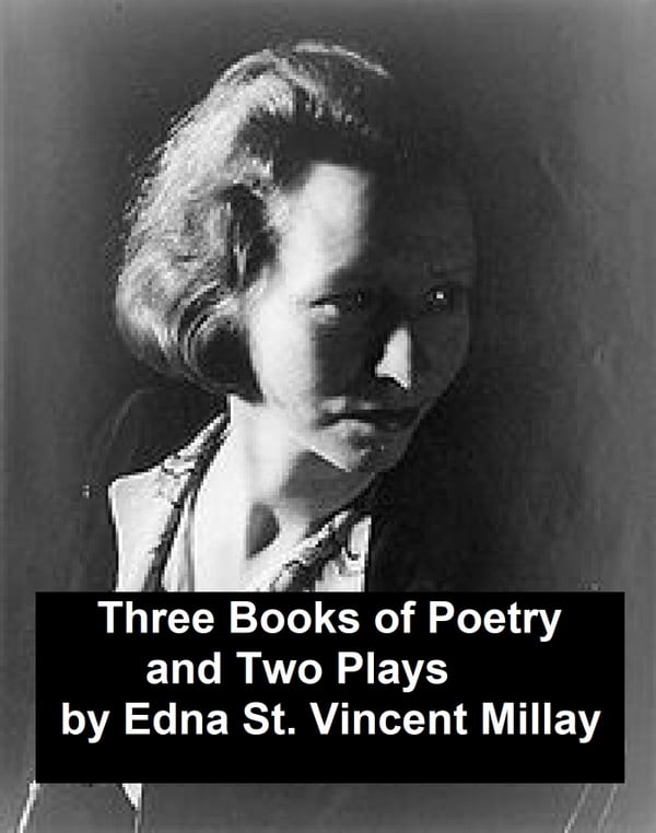 a biography and life work of edna st vincent millay an american poet and author The works of edna st vincent millay have been characterized as an effective representation of the optimistic, unconventional and exciting with millay s foot already in the door in the eclectic world of poetry, millay began to be deemed as one of the most accomplished sonneteers and poets of the.