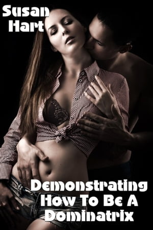 Demonstrating How To Be A Dominatrix