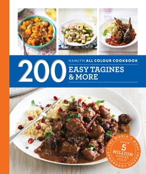 200 Easy Tagines and More Hamlyn All Colour Cookbook