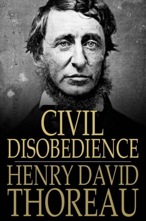 Civil Disobedience Resistance to Civil Government