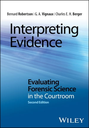 Interpreting Evidence Evaluating Forensic Science in the Courtroom