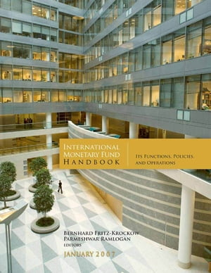 International Monetary Fund Handbook: Its Functions,  Policies,  and Operations