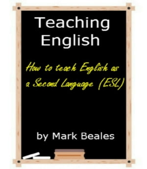 Teaching English How to Teach English as a Second Language (ESL)