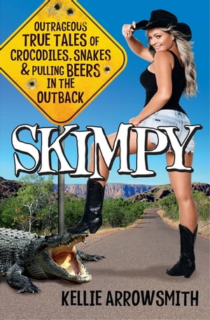 Skimpy Outrageous true tales of crocodiles,  snakes and pulling beers in the Outback