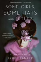 Some Girls, Some Hats and Hitler Cover Image