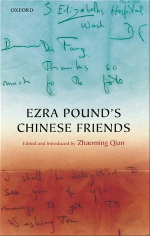 Ezra Pound's Chinese Friends Stories in Letters