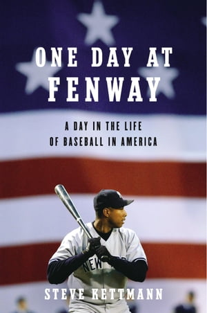 One Day at Fenway A Day in the Life of Baseball in America