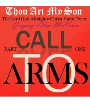 Thou Art My Son. Part One. Call To Arms. Thou Art My Son.,  #1