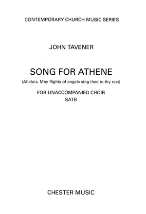 John Tavener: Song for Athene (Alleluia. May Flights of Angels Sing Thee to Thy Rest)
