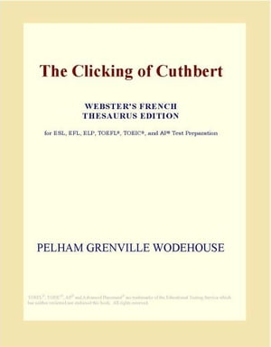 The Clicking of Cuthbert (Webster's French Thesaurus Edition)