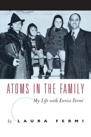 Atoms in the Family My Life with Enrico Fermi
