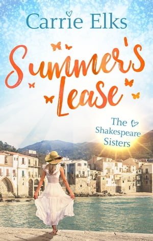 Summer's Lease: Hold on to that summer feeling with this swoony romance (Shakespeare Sisters)