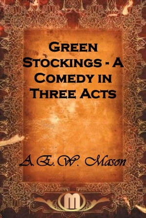 Green Stockings - A Comedy in Three Acts