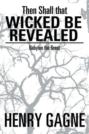 Then Shall that Wicked be Revealed Babylon the Great