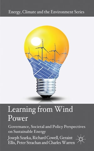 Learning from Wind Power Governance, Societal and Policy Perspectives on Sustainable Energy