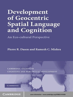 Development of Geocentric Spatial Language and Cognition An Eco-cultural Perspective