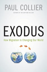 Paul Collier - Exodus: How Migration is Changing Our World