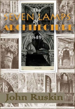The Seven Lamps of Architecture : Lectures on Architecture and Painting,  The Study of Architecture