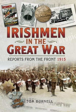 Irishmen in the Great War: Reports from the Front 1915