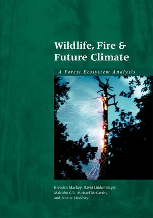 Wildlife,  Fire and Future Climate A Forest Ecosystem Analysis