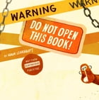 Warning: Do Not Open This Book! Cover Image