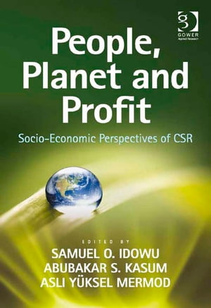 People,  Planet and Profit Socio-Economic Perspectives of CSR