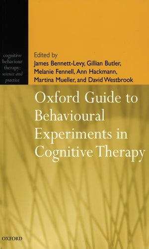 Oxford Guide to Behavioural Experiments in Cognitive Therapy