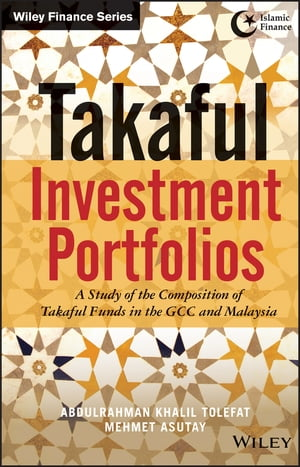 Takaful Investment Portfolios A Study of the Composition of Takaful Funds in the GCC and Malaysia