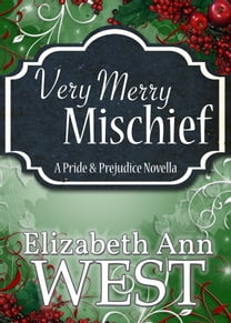 Very Merry Mischief A Pride and Prejudice Novella
