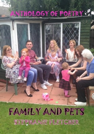 Family and Pets: A collection of poems