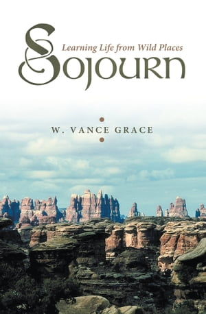 Sojourn Learning Life from Wild Places