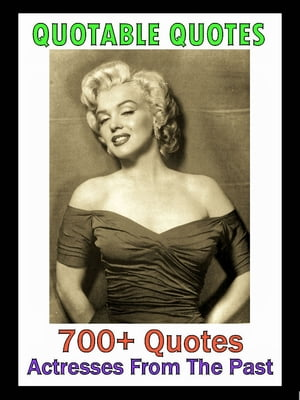 Quotable Quotes: Actresses From The Past
