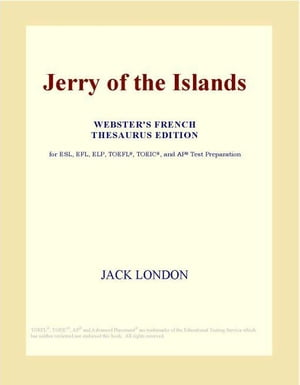 Jerry of the Islands (Webster's French Thesaurus Edition)