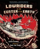 Lowriders to the Center of the Earth (Book 2) Cover Image