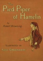 Robert Browning, Kate Greenaway, Stella Arman, Gordon Jcob, Leonard Garrison - The Pied Piper of Hamelin: Read Aloud With Highlighting and Music